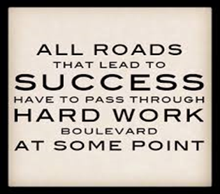 SUCCEES IS ACHIEVED THROUGH WORK